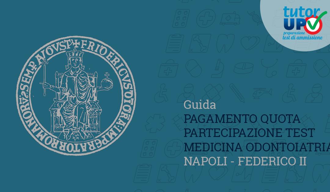 Guida all'Iscrizione ai Test di Medicina Odontoiatria e Veterinaria – Federico II  Napoli (unina)